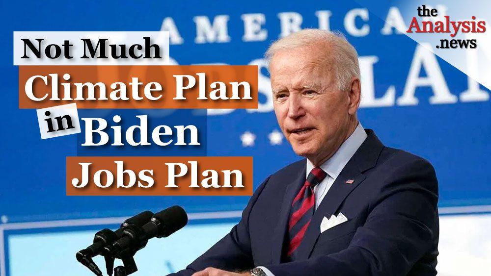 Not Much Climate Plan in Biden Jobs Plan