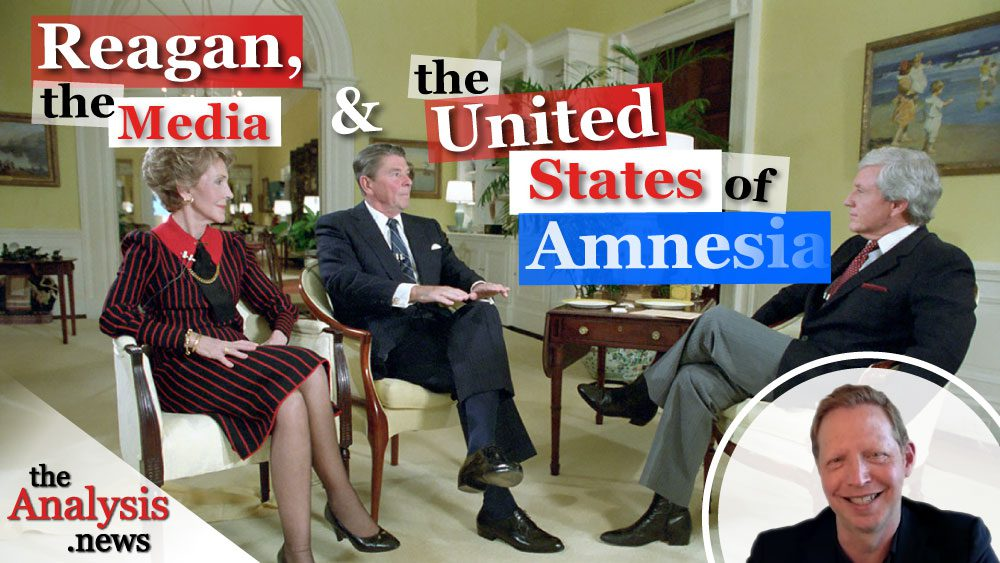 Reagan, the Media and the United States of Amnesia - Pt 5 of The Reagans