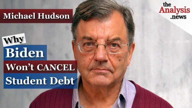 Why Biden Won't Cancel Student Debt – Michael Hudson