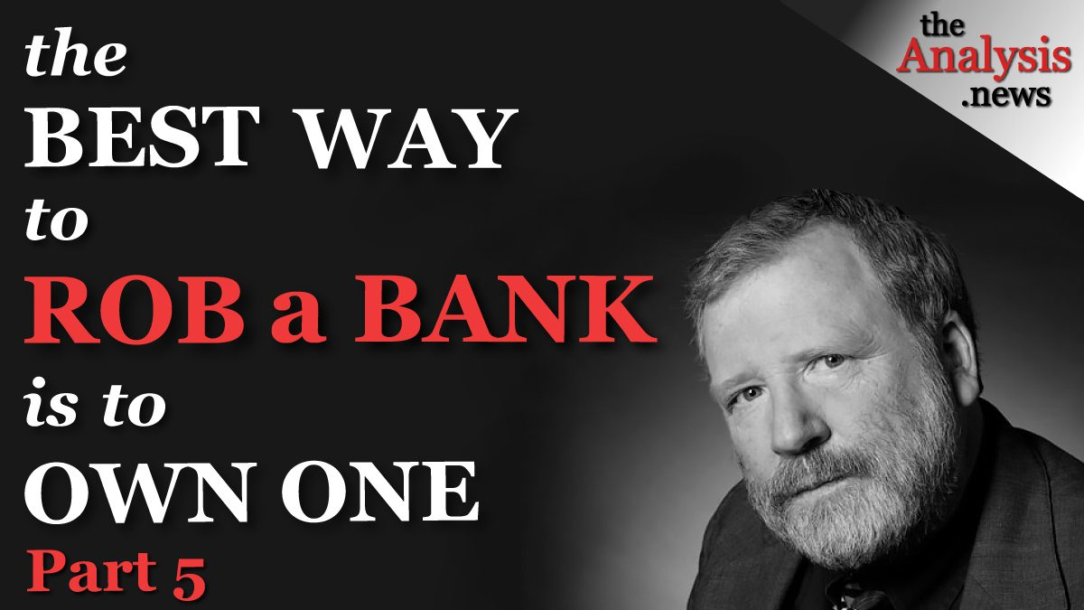 Bill Black Part 5/9 - The Best Way to Rob a Bank is to Own One